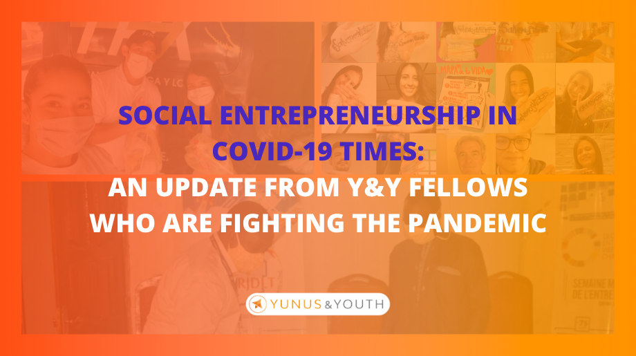 Social Entrepreneurship in COVID-19 times: an update from Y&Y fellows who are fighting the pandemic
