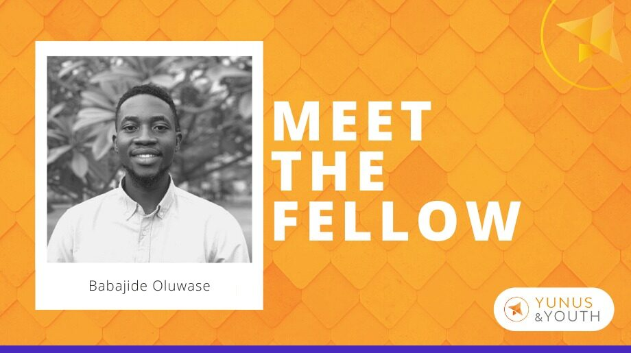 Meet the Y&Y Fellow Babajide Oluwase: The Environmental Enthusiast