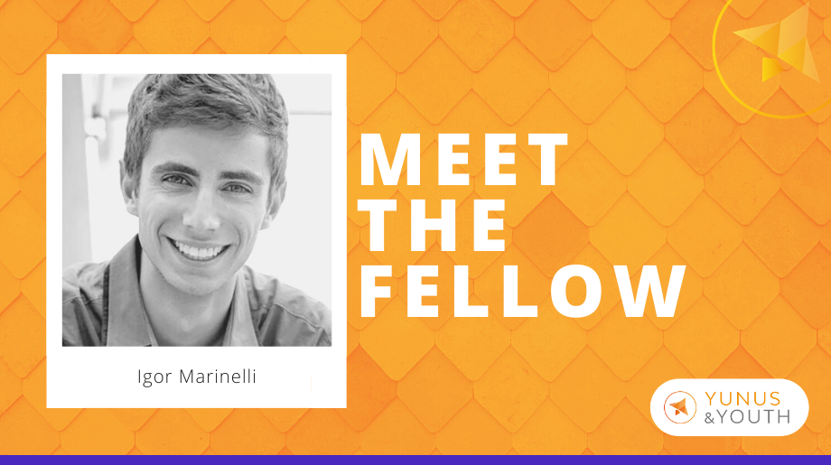 Meet the Yunus&Youth Fellows: Igor Marinelli