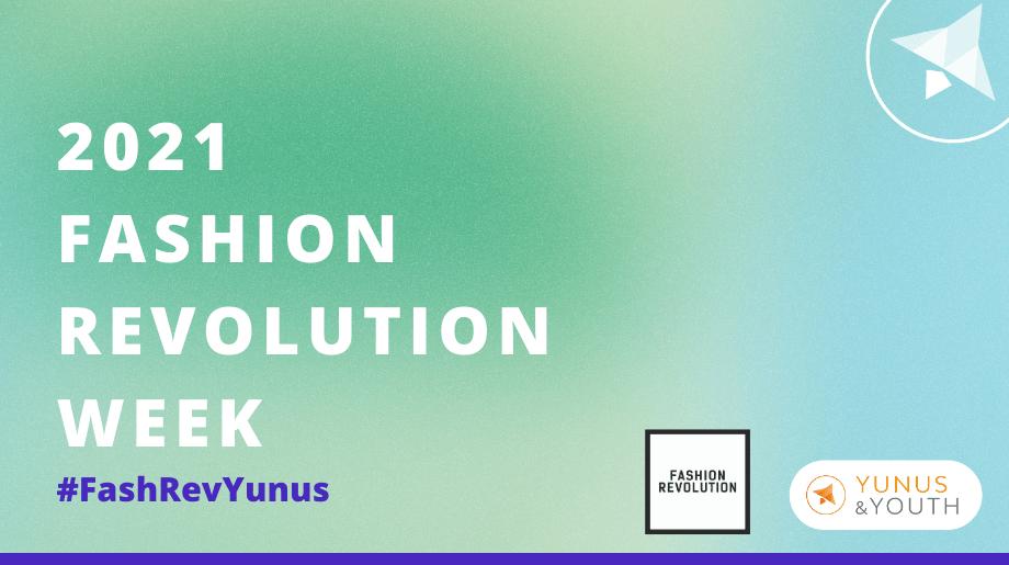 Yunus & Youth + Fashion Revolution Week